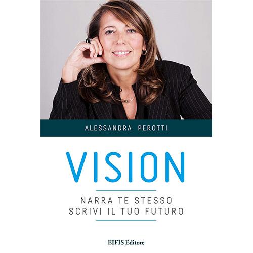Vision narra te stesso scrivi il tuo futuro Perotti