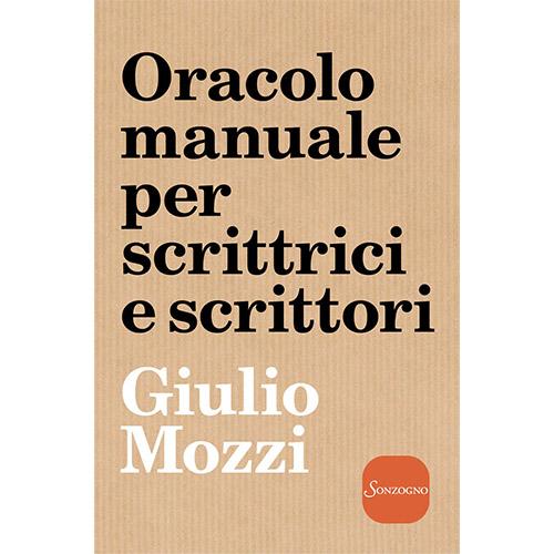 Oracolo manuale per scrittrici e scrittor Giulio Mozzi
