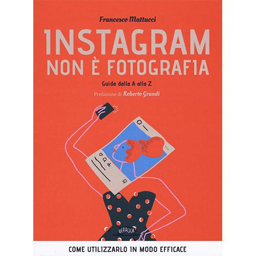 Libri storytelling: Instagram non è fotografia